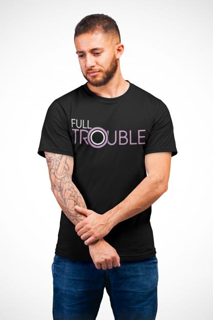 Full Trouble T-Shirt